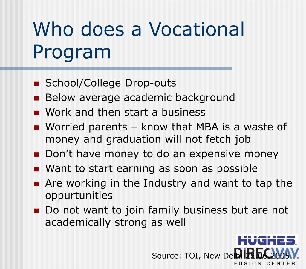 Who does a Vocational Program