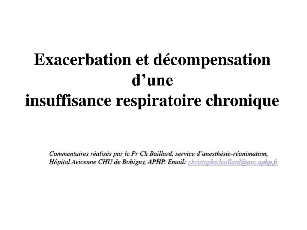 exacerbation et d compensation d une insuffisance respiratoire chronique