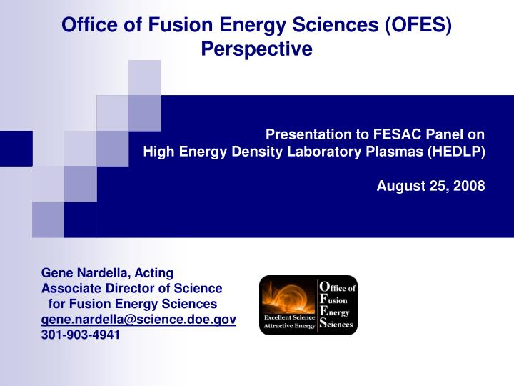Office of fusion energy sciences ofes perspective