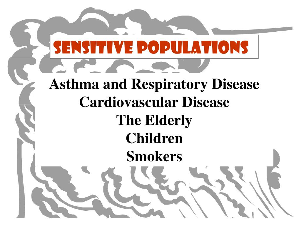 Sensitive Populations