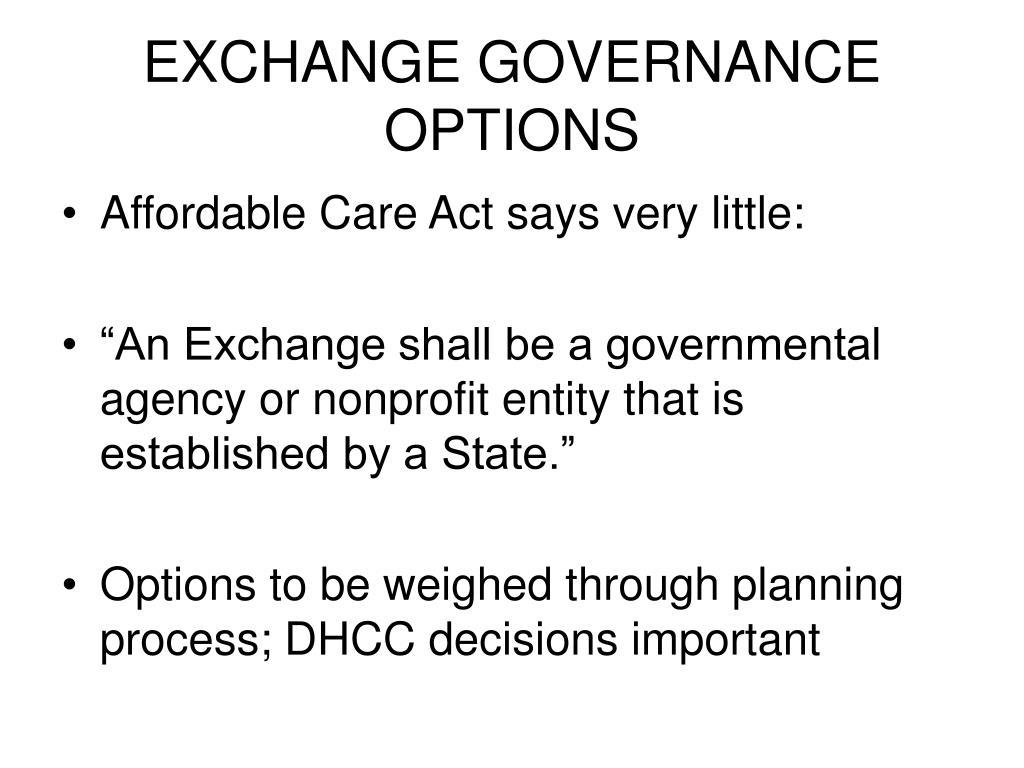 EXCHANGE GOVERNANCE OPTIONS
