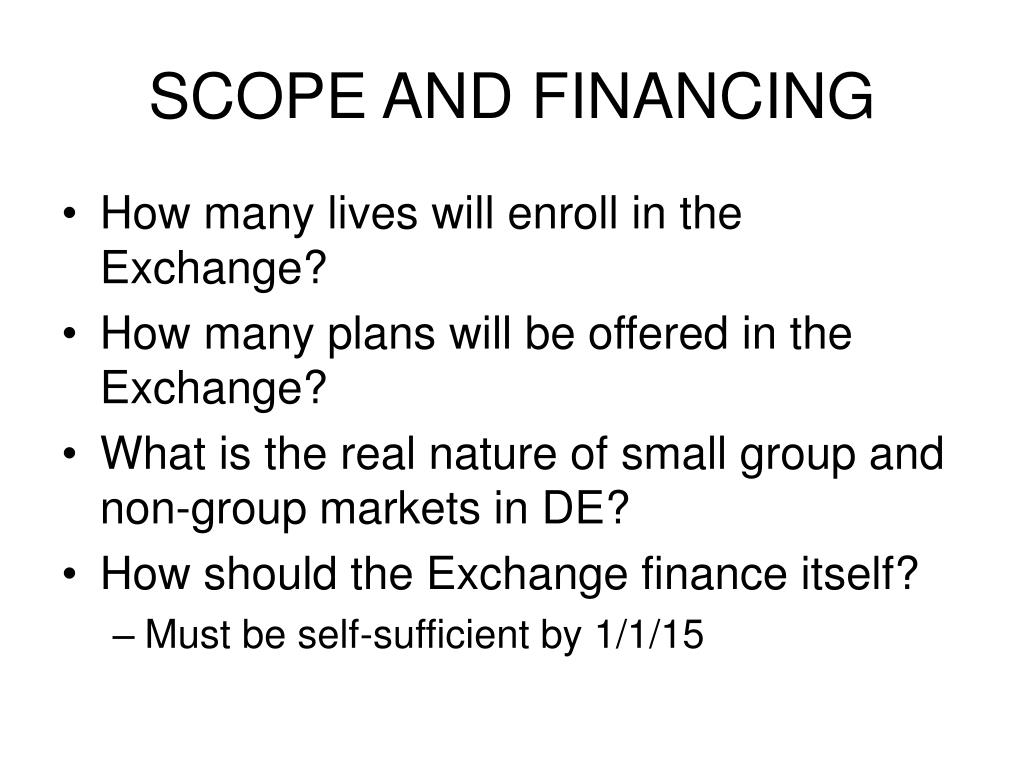 SCOPE AND FINANCING