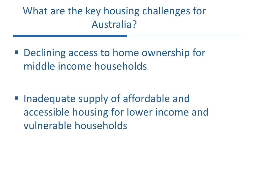 What are the key housing challenges for Australia?