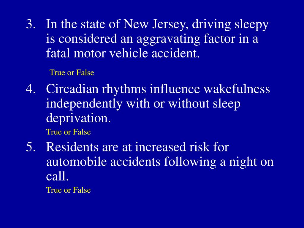 In the state of New Jersey, driving sleepy is considered an aggravating factor in a fatal motor vehicle accident.