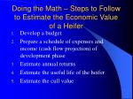 doing the math steps to follow to estimate the economic value of a heifer