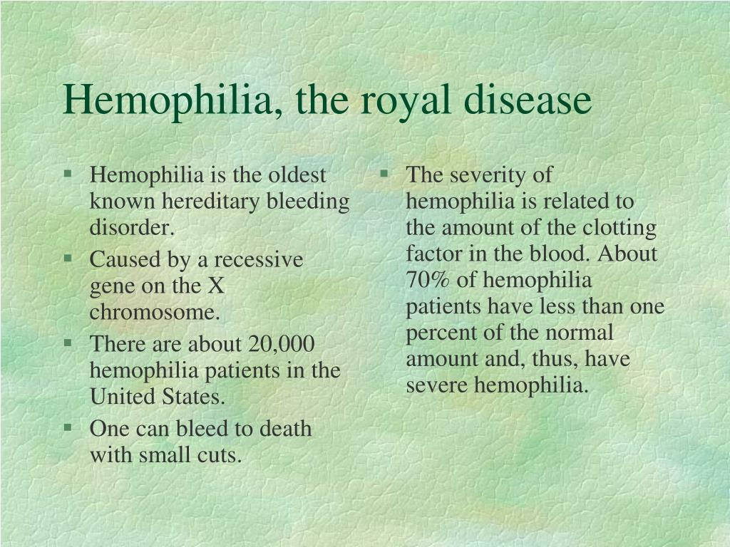 Hemophilia is the oldest known hereditary bleeding disorder.