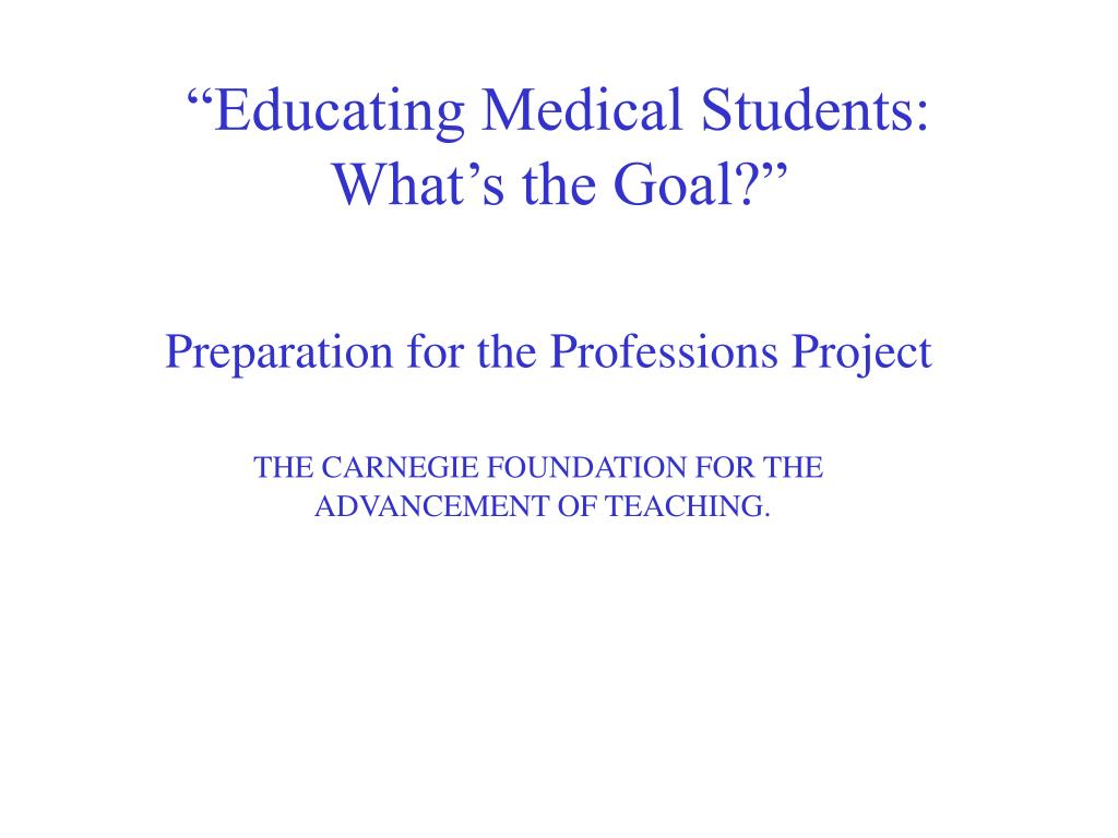 """Educating Medical Students:"