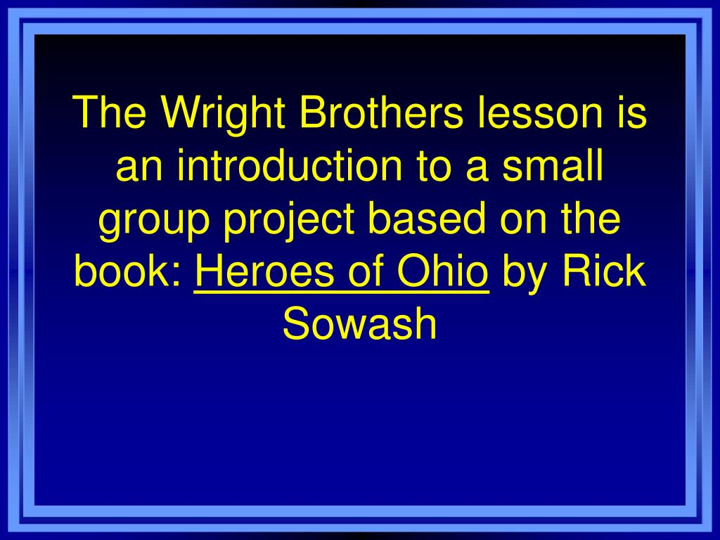 The Wright Brothers lesson is an introduction to a small group project based on the book: