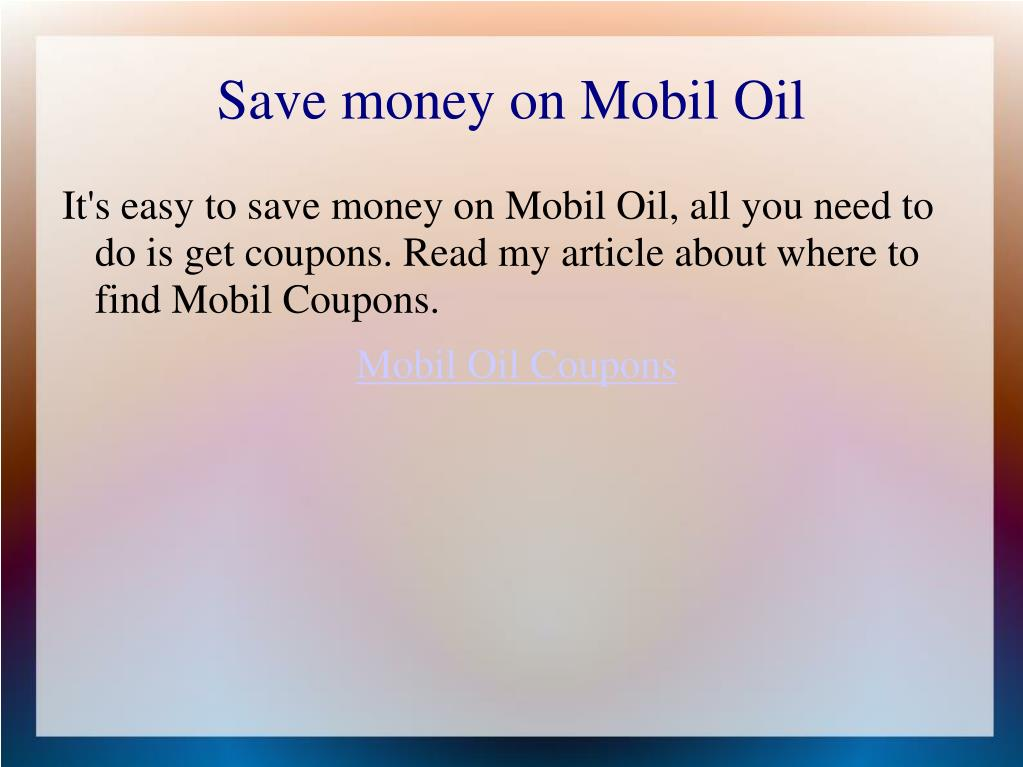 Save money on Mobil Oil