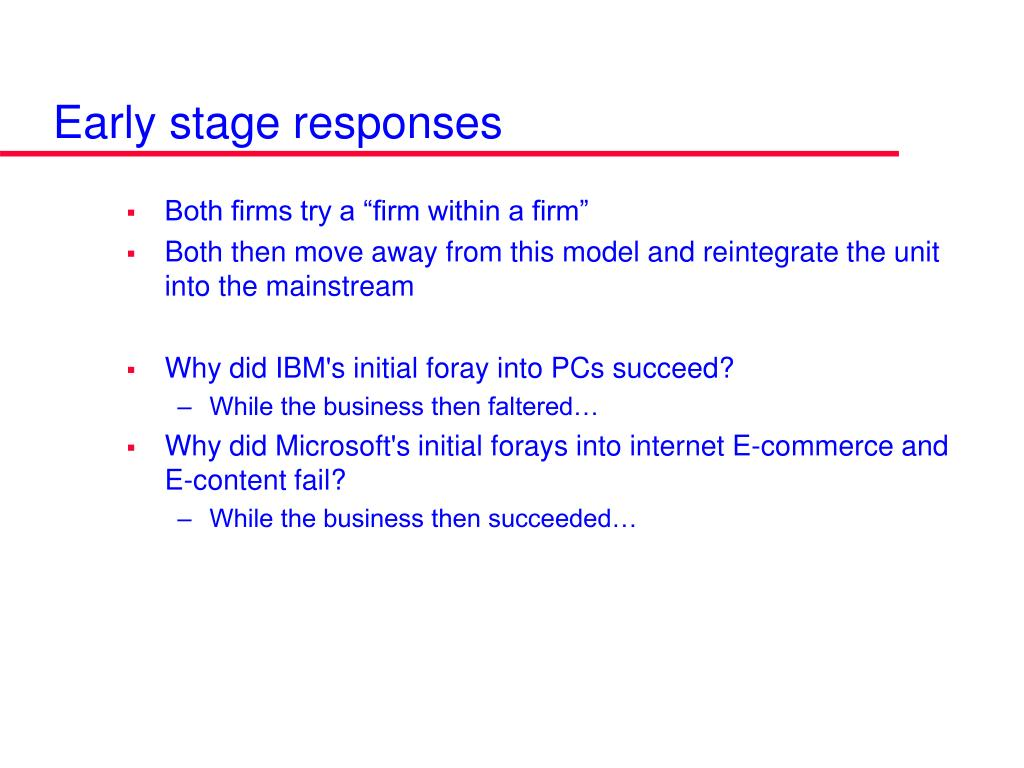 Early stage responses