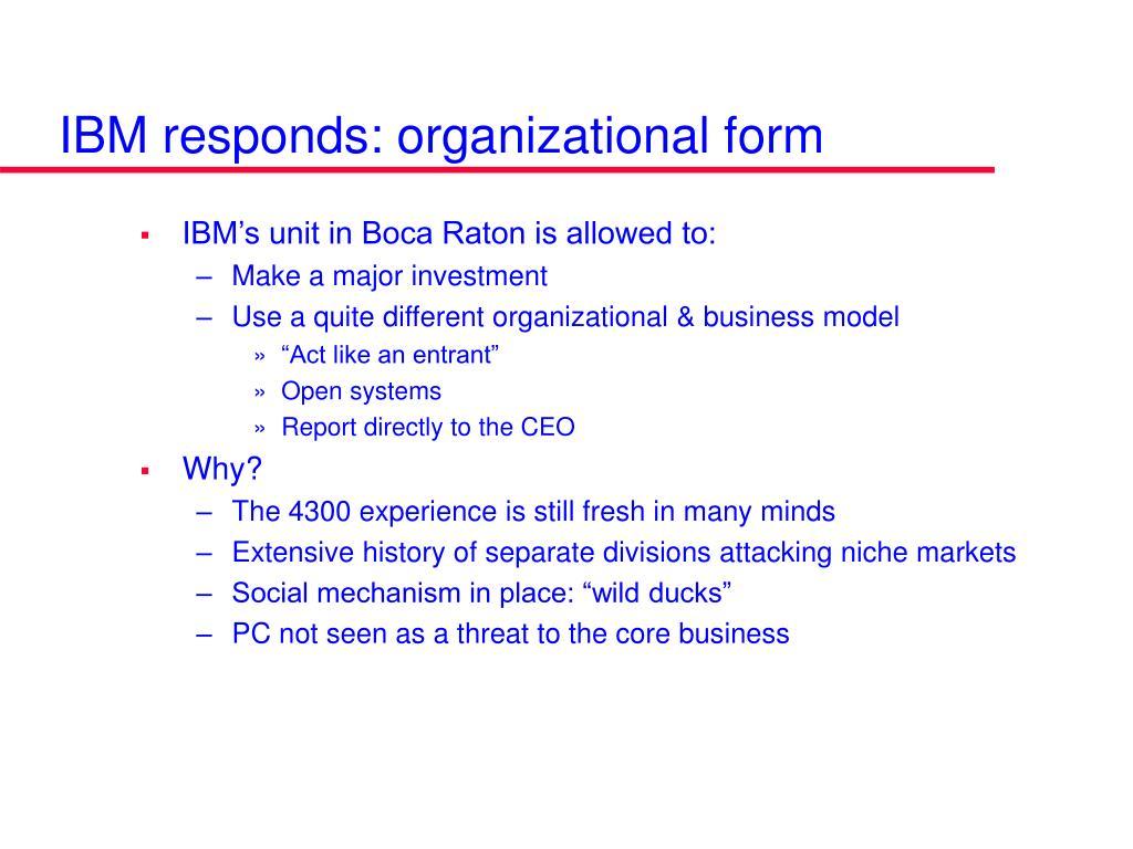 IBM responds: organizational form