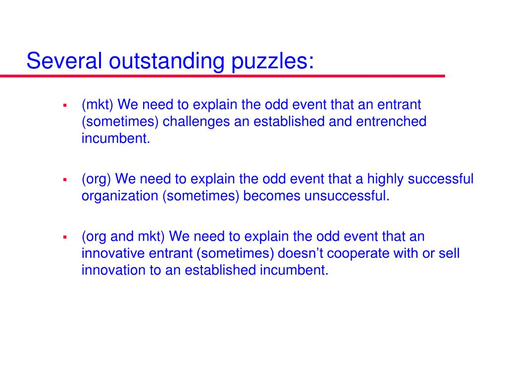 Several outstanding puzzles: