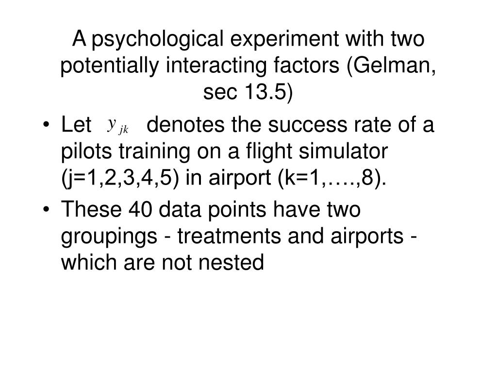 A psychological experiment with two potentially interacting factors (Gelman, sec 13.5)