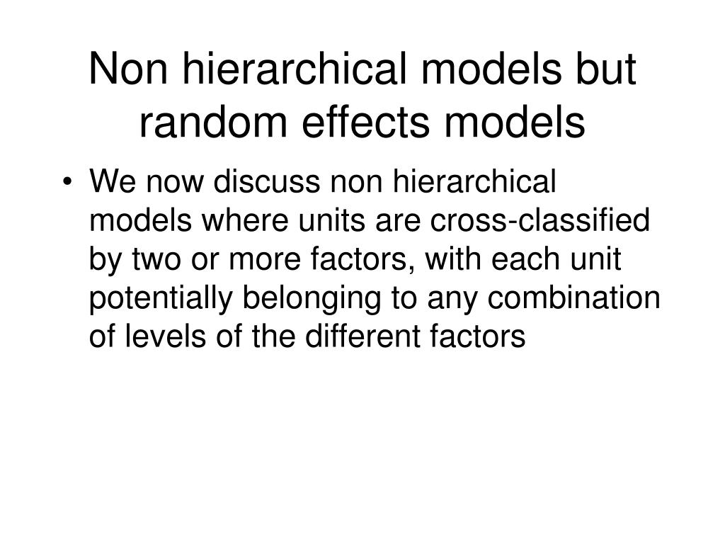 Non hierarchical models but random effects models