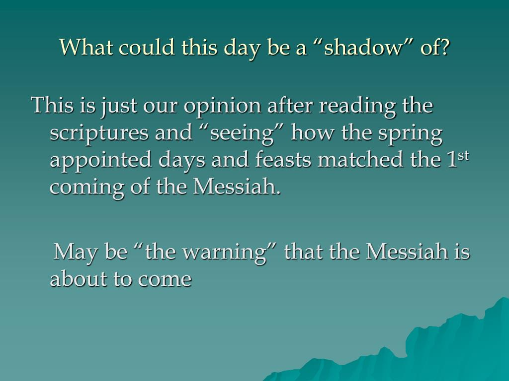 """What could this day be a """"shadow"""" of?"""
