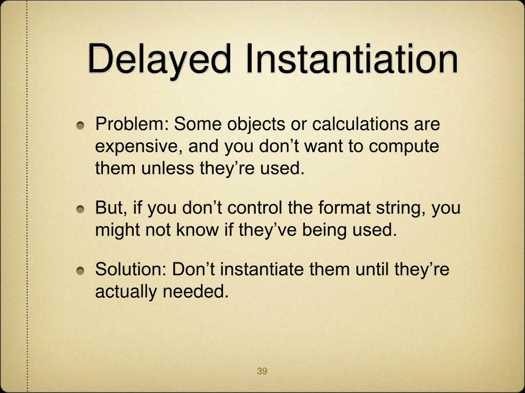 Delayed Instantiation