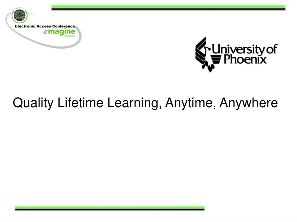 Quality Lifetime Learning, Anytime, Anywhere