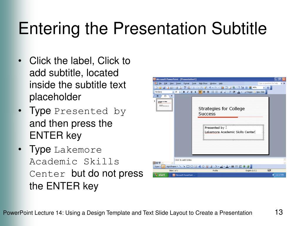 Entering the Presentation Subtitle