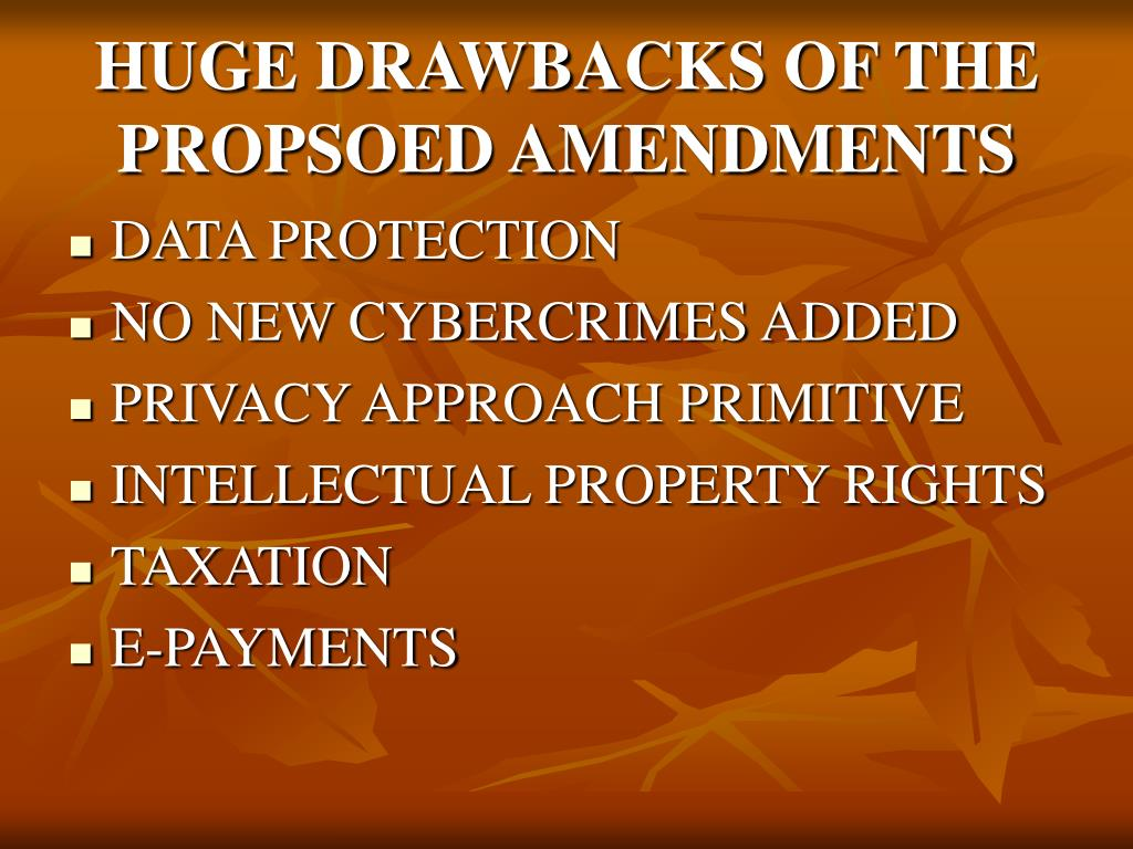 HUGE DRAWBACKS OF THE PROPSOED AMENDMENTS