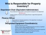 who is responsible for property inventory