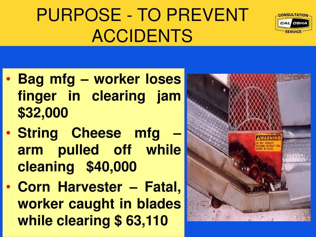 PURPOSE - TO PREVENT ACCIDENTS