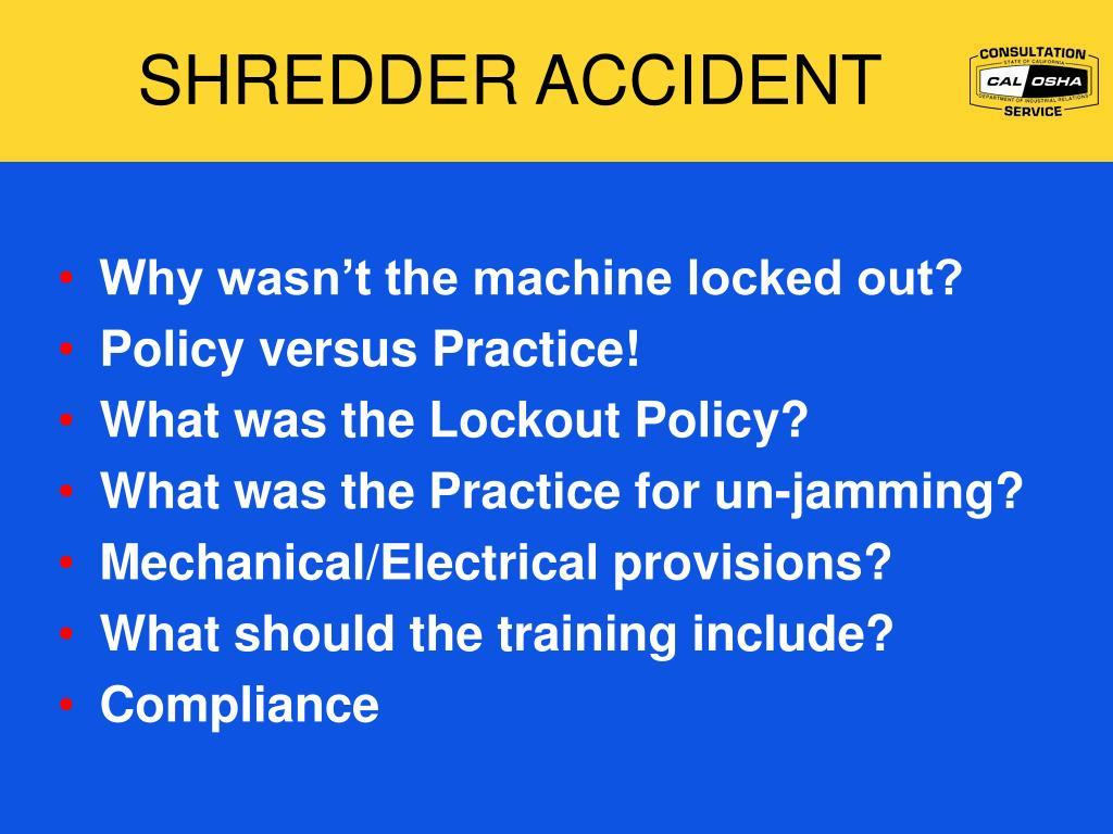 SHREDDER ACCIDENT