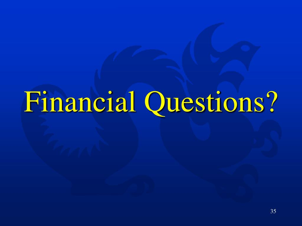 Financial Questions?