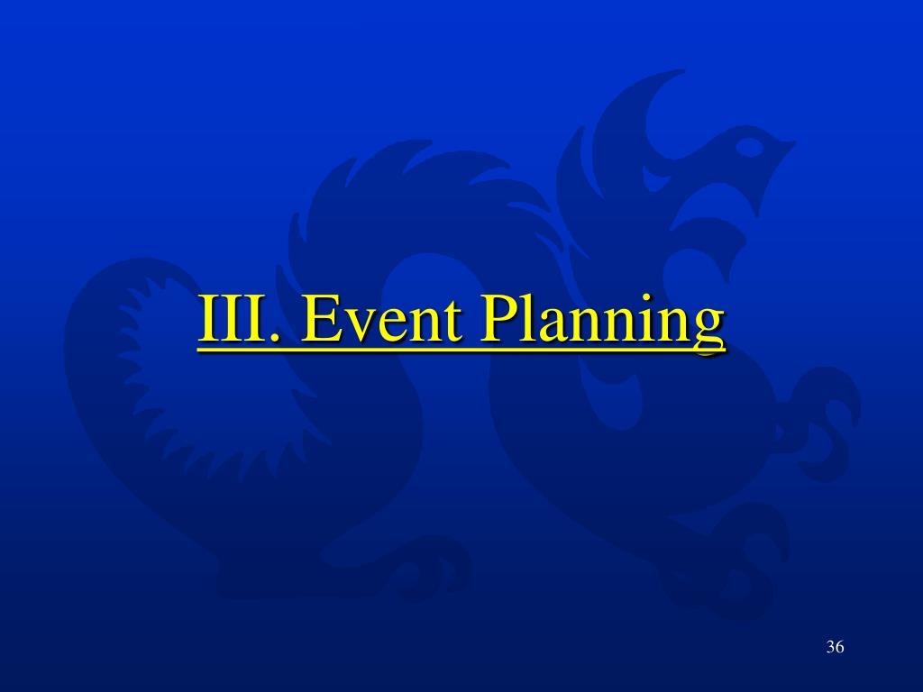 III. Event Planning