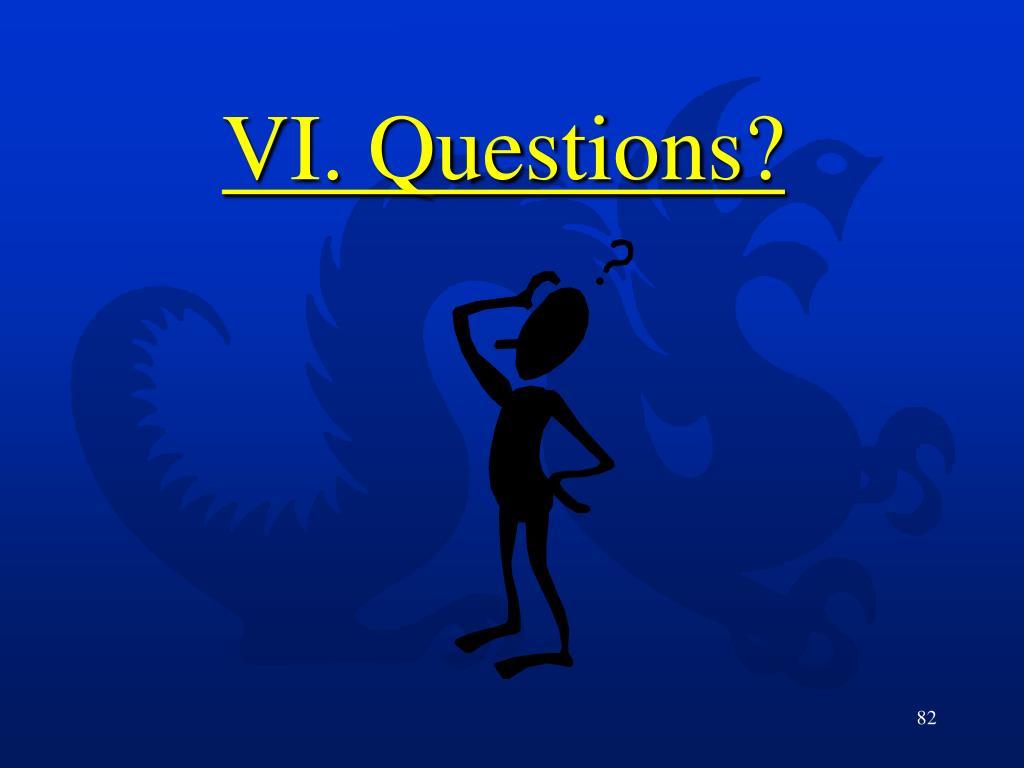 VI. Questions?