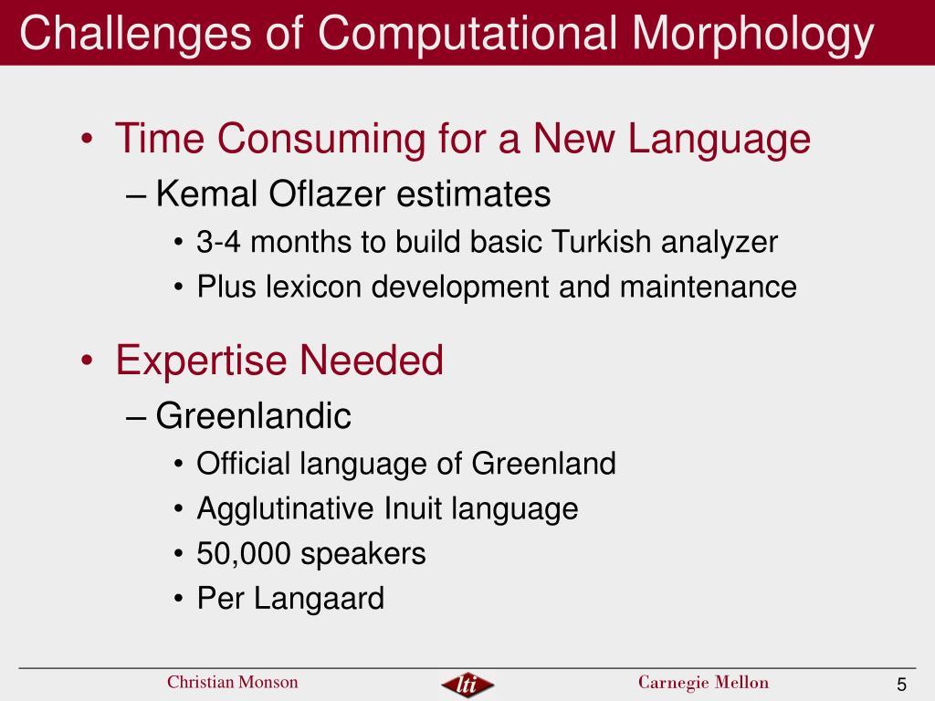 Challenges of Computational Morphology