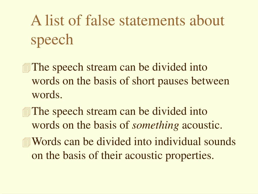 A list of false statements about speech