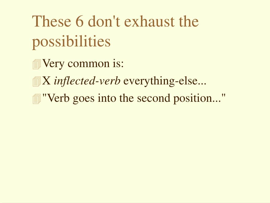 These 6 don't exhaust the possibilities
