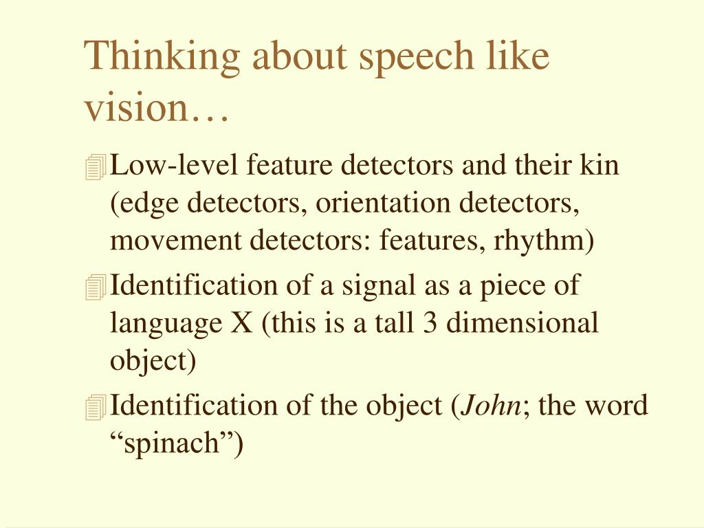 Thinking about speech like vision…