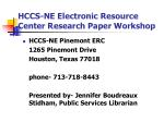 hccs ne electronic resource center research paper workshop