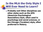 is the mla the only style i will ever need to learn