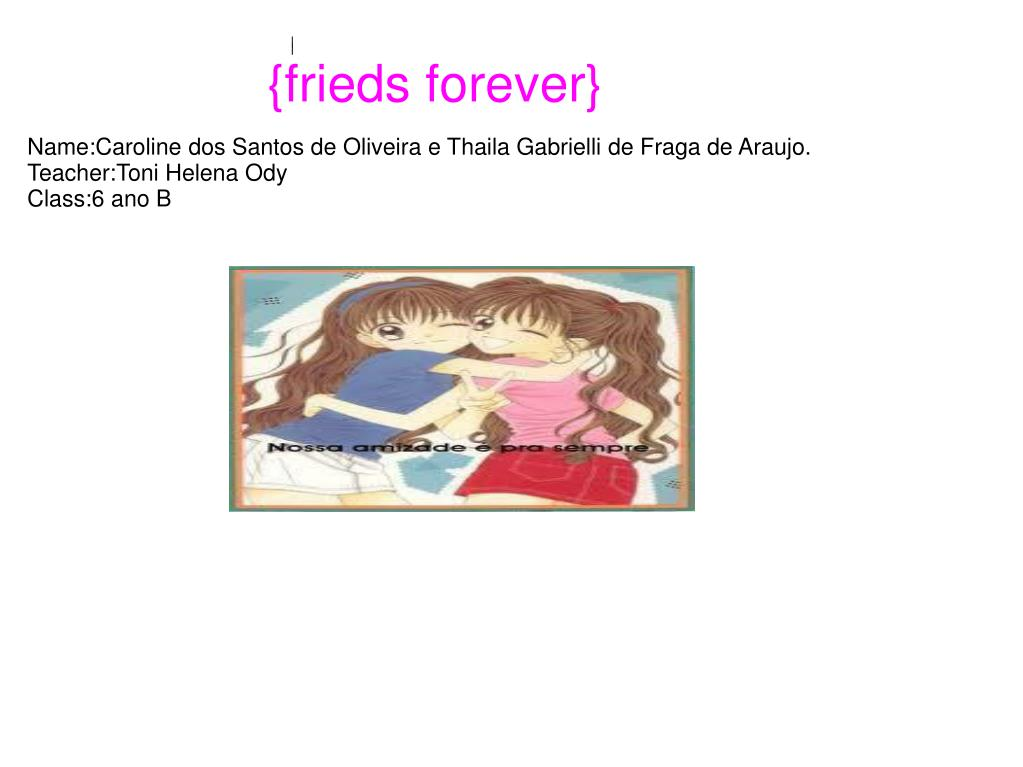{frieds forever}