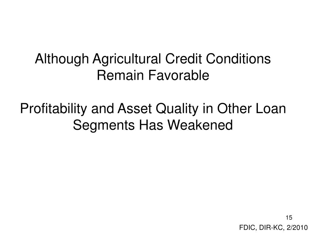 Although Agricultural Credit Conditions Remain Favorable