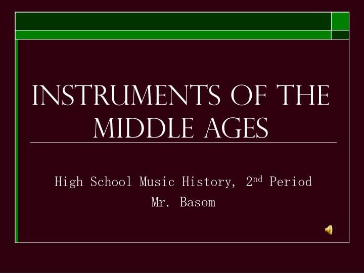 Instruments of the middle ages l.jpg