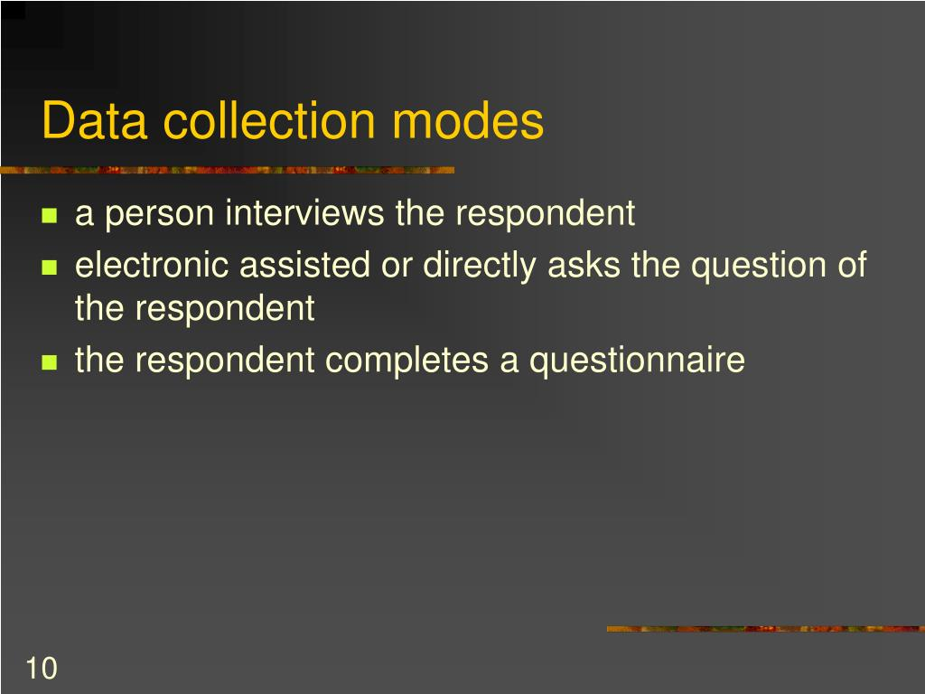 Data collection modes