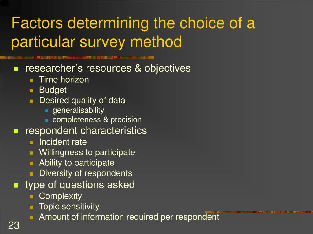 Factors determining the choice of a particular survey method