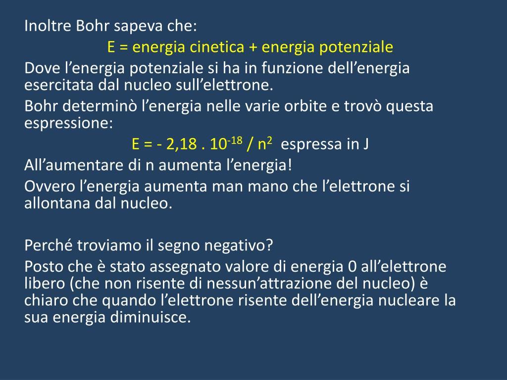 Inoltre Bohr sapeva che: