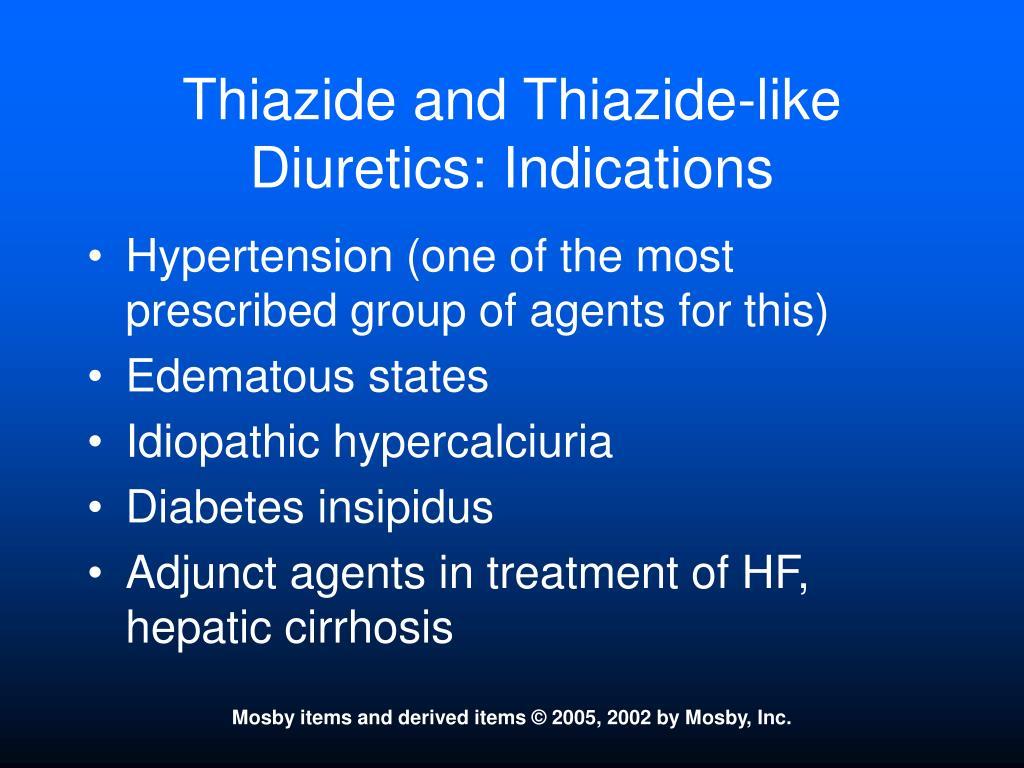 Thiazide and Thiazide-like Diuretics: Indications