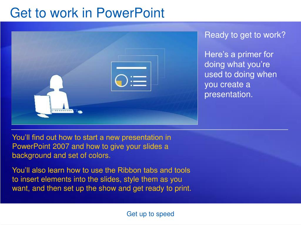 Get to work in PowerPoint