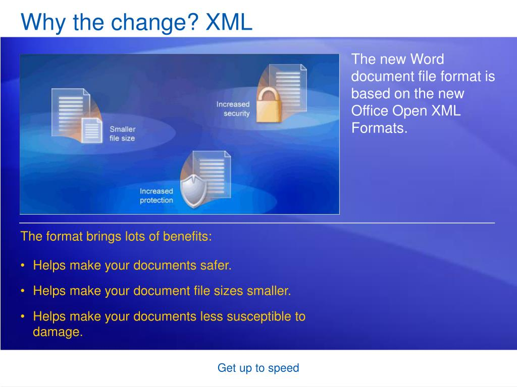 Why the change? XML
