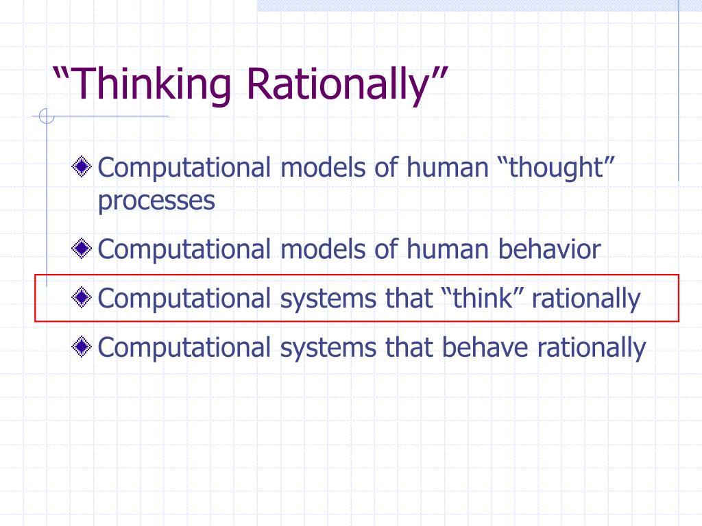 """Thinking Rationally"""