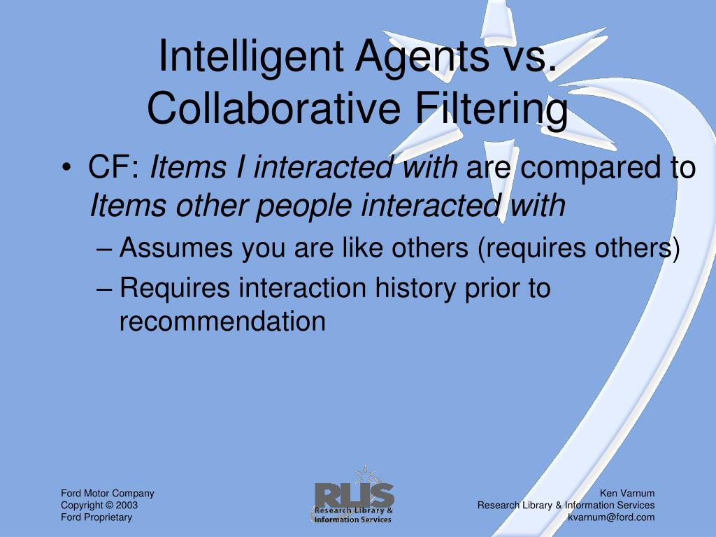 Intelligent Agents vs. Collaborative Filtering