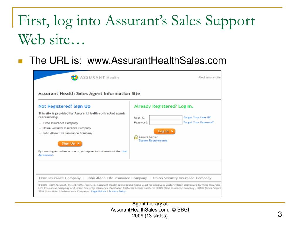 First, log into Assurant's Sales Support Web site…
