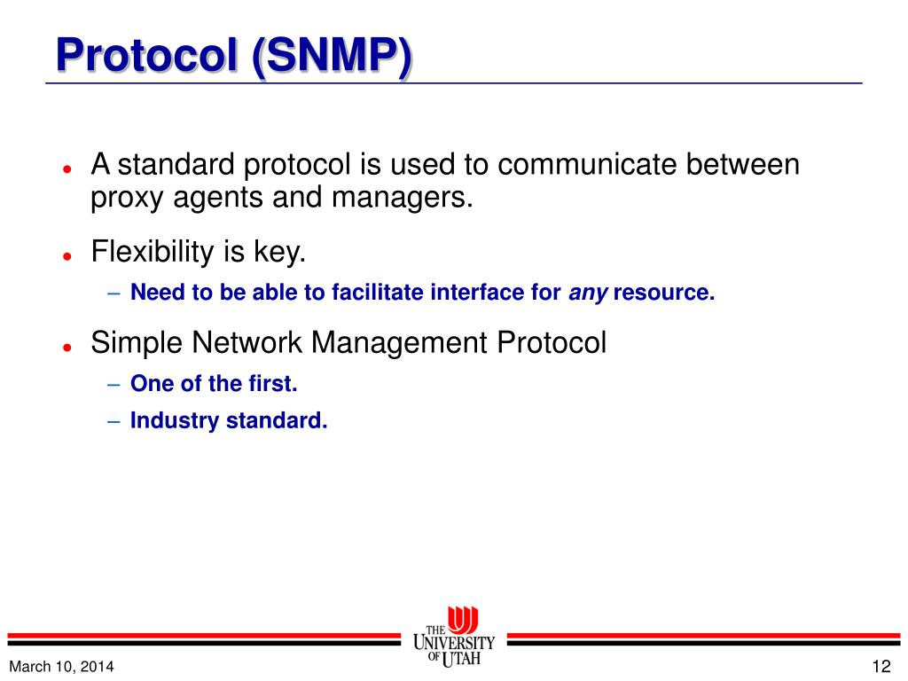 A standard protocol is used to communicate between proxy agents and managers.