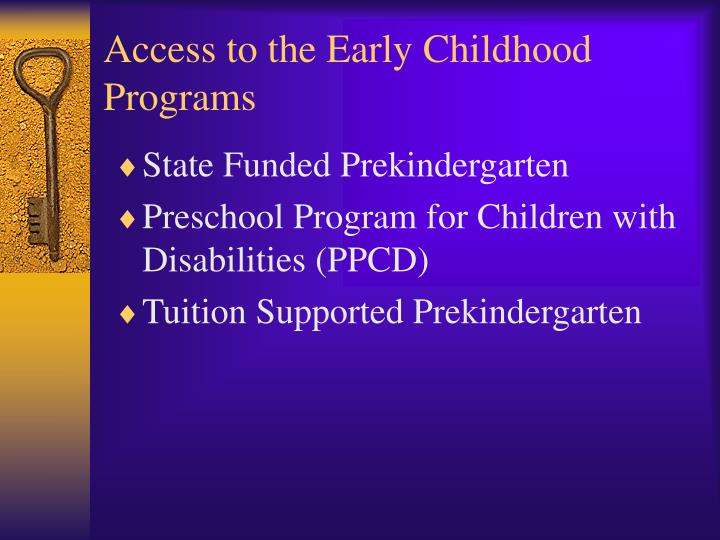 Access to the Early Childhood Programs