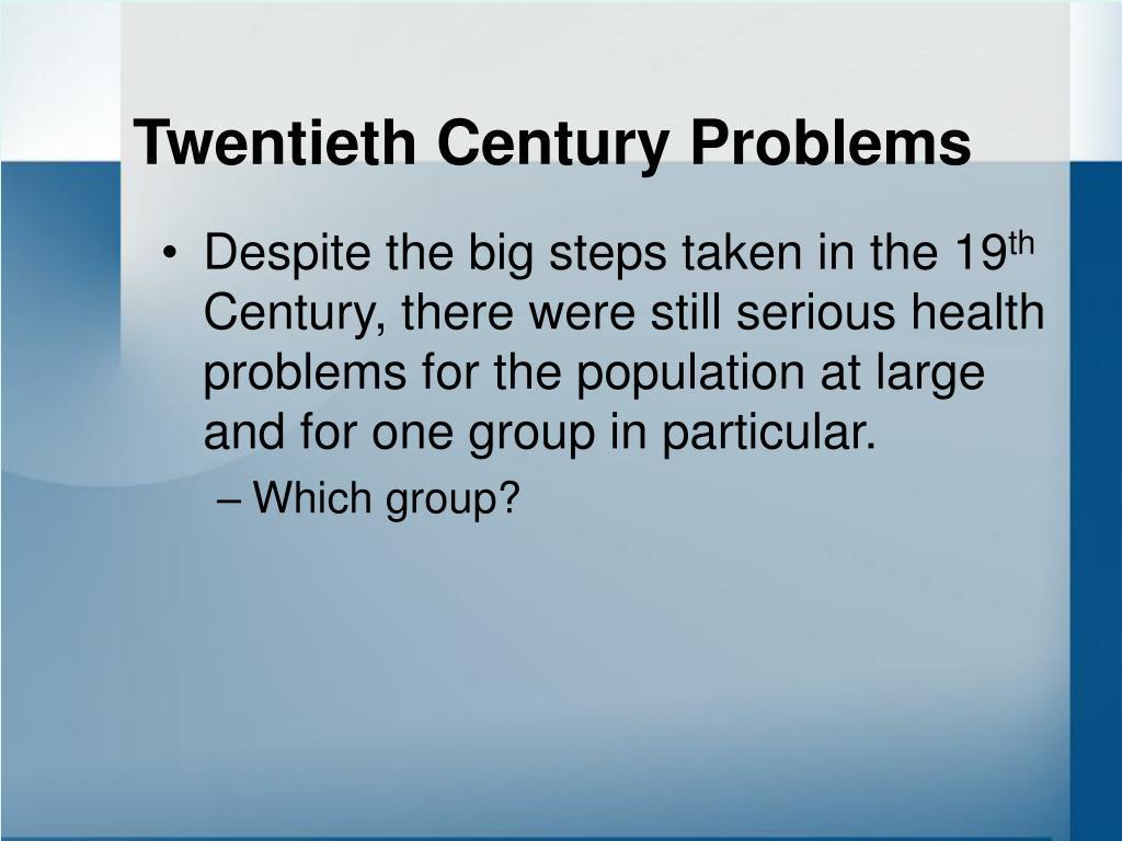 Twentieth Century Problems